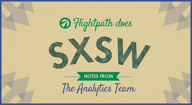 flightpath does sxsw - analytics team
