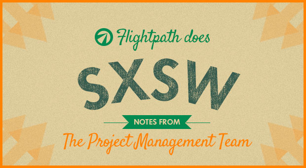 flightpath does sxsw - project management team